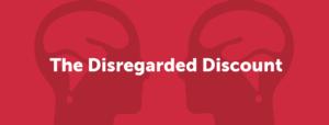 The Disregarded Discount