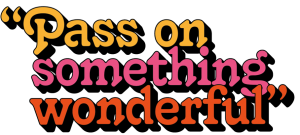Pass on something wonderful - Remember a Charity Week